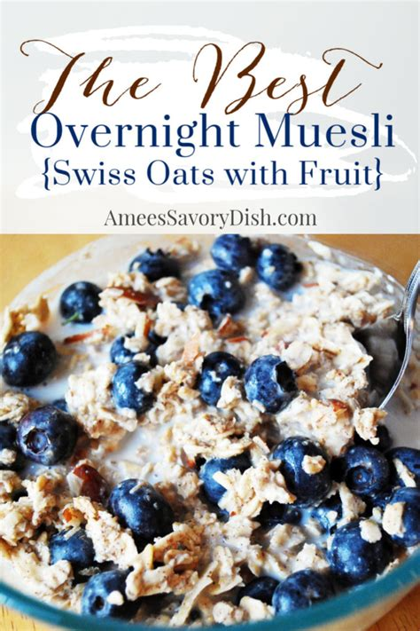 The Best Overnight Muesli {Swiss Oats with Fruit}- Amee's